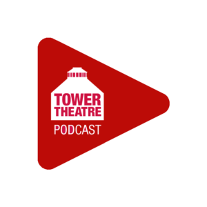 Tower Theatre Podcast
